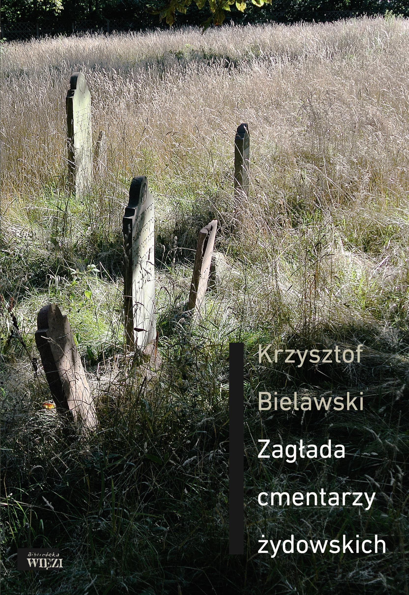 Provokatív könyv mesél Lengyelország zsidótemetőinek elpusztításáról